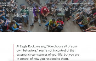 Education Reimagined Blog:  Eagle Rock School: A Conversation with Jeff Liddle